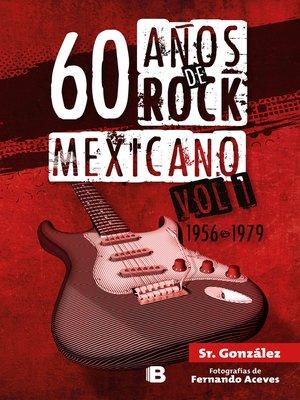 cover image of 60 años de rock mexicano. Volume 1