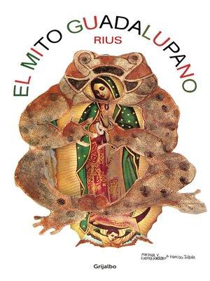 cover image of El mito guadalupano (Colección Rius)