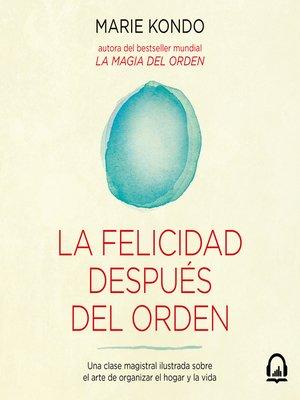 cover image of Una clase magistral ilustrada sobre el arte de organizar el hogar y la vida