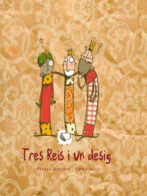 cover image of Tres Reis i un desig