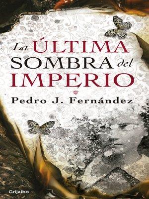 cover image of La última sombra del imperio