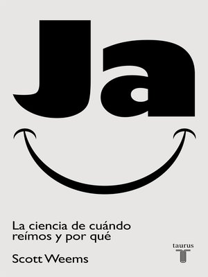 cover image of Ja. La ciencia de cuándo reímos y por qué