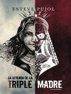 cover image of La leyenda de la triple madre