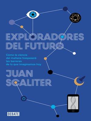 cover image of Exploradores del futuro