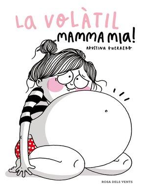 cover image of La Volàtil. Mamma mia!