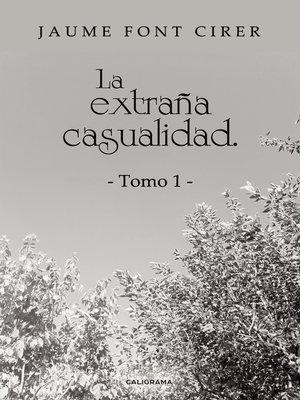 cover image of La extraña casualidad. Tomo 1