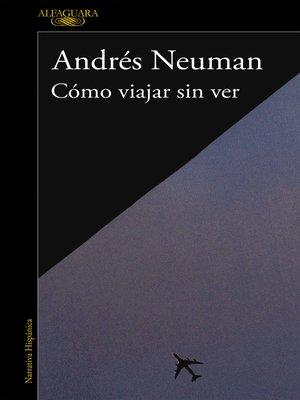 cover image of Cómo viajar sin ver