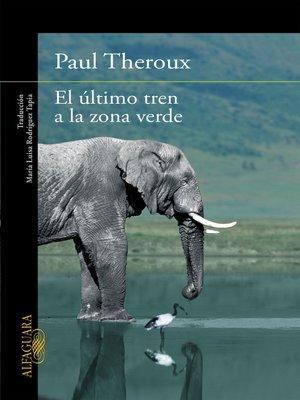 cover image of El último tren a la zona verde