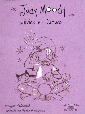 cover image of Judy Moody adivina el futuro (Colección Judy Moody 4)