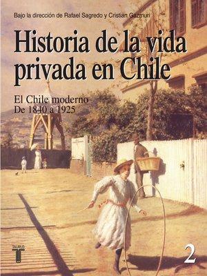 cover image of Historia de la vida privada en Chile. Tomo 2