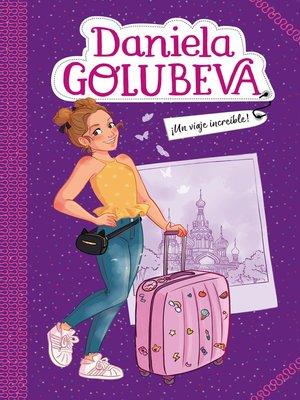 cover image of ¡Un viaje increíble! (Daniela Golubeva)