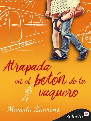 cover image of Atrapada en el botón de tu vaquero (Cinco chicos con suerte 1)