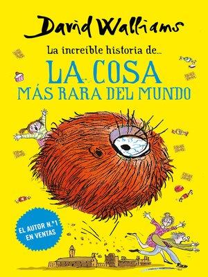 cover image of La cosa más rara del mundo