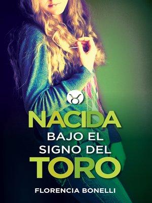 cover image of Nacida bajo el signo del Toro