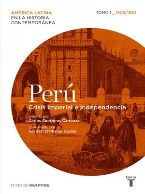cover image of Perú. Crisis imperial e independencia. Tomo 1 (1808-1830)