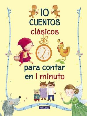 cover image of 10 cuentos clásicos para contar en 1 minuto