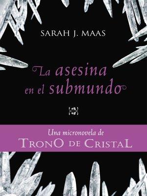 cover image of La asesina en el submundo (Una micronovela de Trono de Cristal 3)