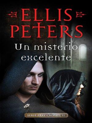 cover image of Un misterio excelente (Fray Cadfael 11)