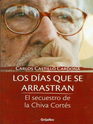 cover image of Los días que se arrastran