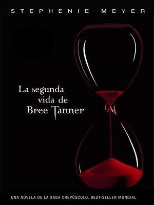 cover image of La segunda vida de Bree Tanner (Saga Crepúsculo)