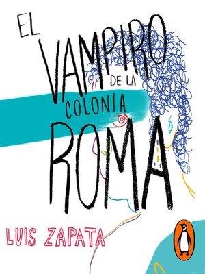 cover image of El vampiro de la colonia Roma