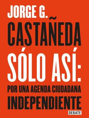 cover image of Sólo así