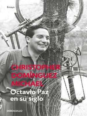 cover image of Octavio Paz en su siglo