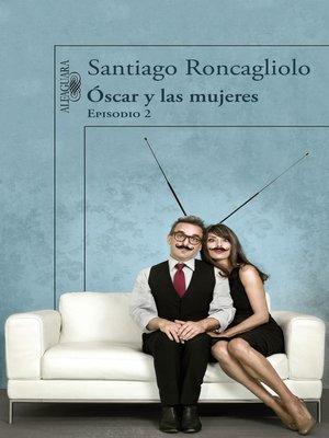 cover image of Óscar y las mujeres (Episodio 2)
