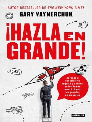 cover image of ¡Hazla en grande!