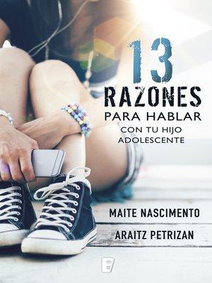 cover image of 13 razones para hablar con tu hijo adolescente