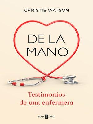 cover image of De la mano. Testimonios de una enfermera