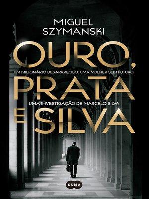 cover image of Ouro, Prata e Silva