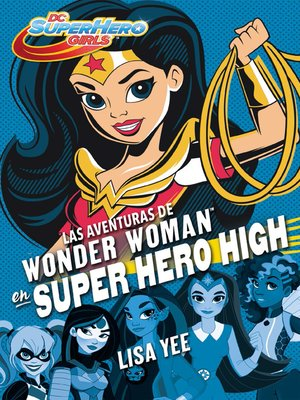cover image of Las aventuras de Wonder Woman en Super Hero High