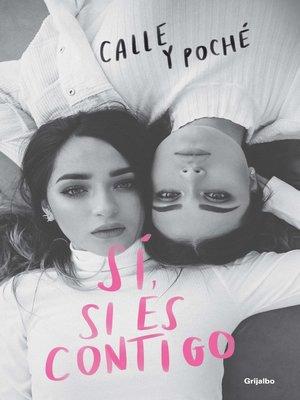 cover image of Sí, si es contigo