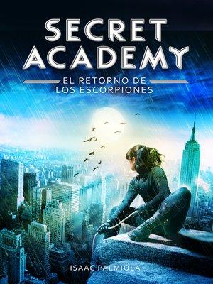 cover image of El retorno de los Escorpiones (Secret Academy 3)