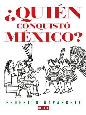 cover image of ¿Quién conquistó México?