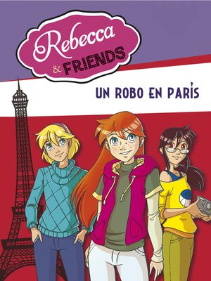 cover image of Un robo en París (Serie Rebecca & Friends 1)