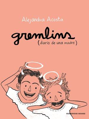 cover image of Gremlins, Diario de una madre