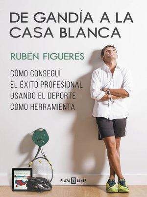 cover image of De Gandía a la Casa Blanca