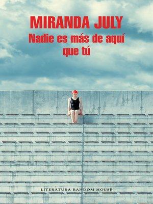 cover image of Nadie es más de aquí que tú