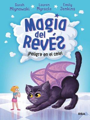 cover image of ¡Peligro en el cole! (Magia del revés 2)
