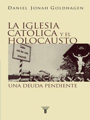 cover image of La Iglesia católica y el Holocausto