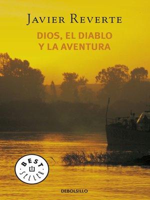 cover image of Dios, el diablo y la aventura