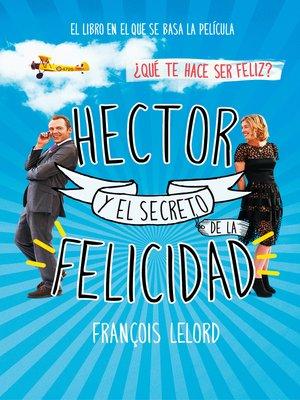 cover image of Hector y el secreto de la felicidad