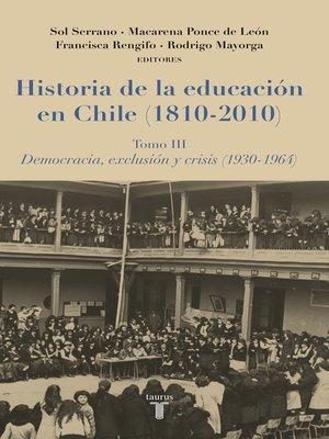 cover image of Historia de la educación en Chile (1810-2010) Tomo III