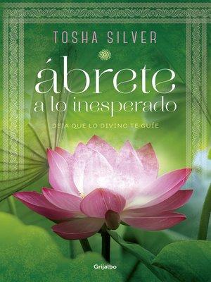 cover image of Ábrete a lo inesperado