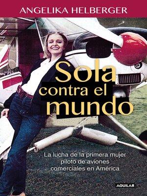 cover image of sola contra el mundo
