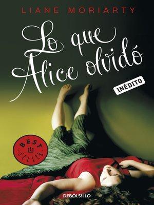 cover image of Lo que Alice olvidó