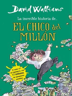 cover image of La increíble historia de... El chico del millón