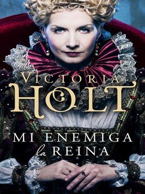 cover image of Mi enemiga la reina
